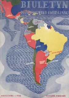 Biuletyn Polsko-Łacińsko-Amerykański : miesięcznik, organ Izby Handlowej Polsko-Łacińsko- Amerykańskiej. R. 5, 1938, styczeń-kwiecień