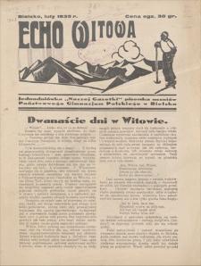 """Echo Witowa : jednodniówka """"Naszej Gazetki"""" pisemka uczniów Państwowego Gimnazjum Polskiego w Bielsku. 1935, luty"""