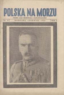 Polska Na Morzu : pismo Ligi Morskiej i Kolonjalnej. R. 2, 1935, nr 6, czerwiec