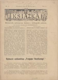 Książka : miesięcznik poświęcony krytyce i bibliografii polskiej, pod kierunkiem literackim J. K. Kochanowskiego. R. 9, 1909, nr 3, 15 III