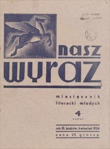 Nasz Wyraz : miesięcznik literacki młodych. R. 3, 1936, nr 4, kwiecień