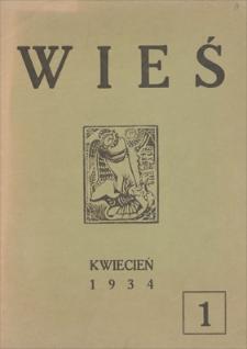 Wieś : miesięcznik poświęcony zagadnieniom myśli i kultury wiejskiej. R. 1, 1934, nr 1,