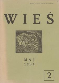 Wieś : miesięcznik poświęcony zagadnieniom myśli i kultury wiejskiej. R. 1, 1934, nr 2, maj