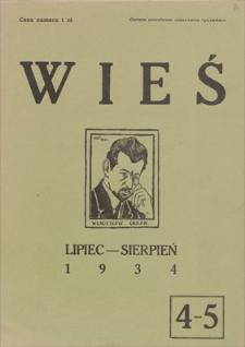Wieś : miesięcznik poświęcony zagadnieniom myśli i kultury wiejskiej. R. 1, 1934, nr 4-5, lipiec-sierpień