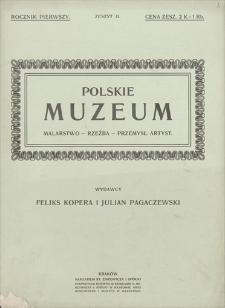 Polskie Muzeum : malarstwo, rzeźba, przemysł artystyczny. R. 1, z. 2