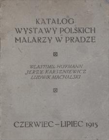 Katalog wystawy polskich malarzy w Pradze : Wlastimil Hofmann, Jerzy Karszniewicz, Ludwik Machalski