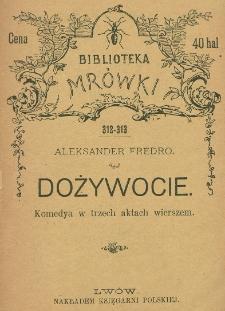 Dożywocie : komedya w trzech aktach, wierszem