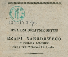 Dwa dni ostatnie seymu i rządu narodowego w stolicy polskiey 6-go i 7 września 1831 roku