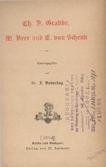 Ch. D. Grabbe, M. Beer und E. von Schenk
