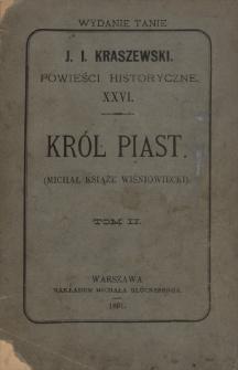 Król Piast : (Michał książę Wiśniowiecki). T. 2