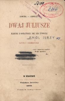 Dwaj Juliusze (1831-1863) : kartki z ostatnich dni ich żywota
