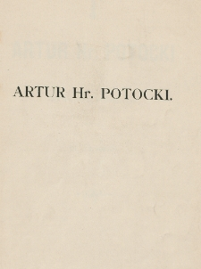 Artur Hr. Potocki : wspomnienie pośmiertne