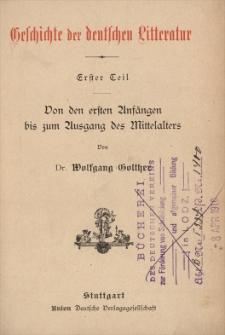 Geschichte der deutschen Litteratur. T. 1, Von den ersten Anfängen bis zum Ausgang des Mittelalters