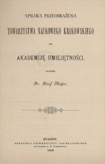 Sprawa przeobrażenia Towarzystwa Naukowego Krakowskiego na Akademiję Umiejętności