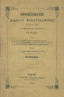 Opowiadanie Makryny Mieczysławskiej xieni Bazylianek Mińskich : o ich siedmioletniem prześladowaniu za wiarę