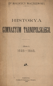 Historya gimnazjum tarnopolskigo. Okres I, 1820-1848