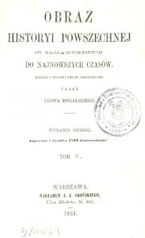 Obraz historyi powszechnej : od najdawniejszych do najnowszych czasów. T. 5