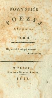 Nowy zbiór poezyj A. Żdżarskiego. T. 2