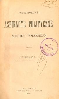 Porozbiorowe aspiracye polityczne narodu polskiego