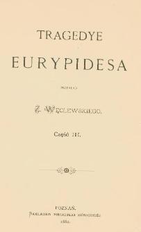 Tragedye Eurypidesa. Cz. 3