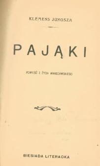 Pająki : powieść z życia warszawskiego