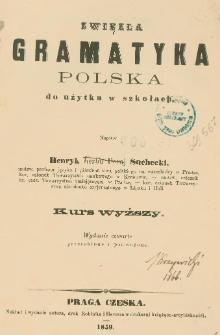 Zwięzła gramatyka polska : do użytku w szkołach : kurs wyższy