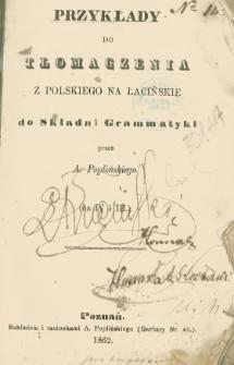 Przykłady do tłomaczenia z polskiego na łacińskie do składni grammatyki : (na IV i III)