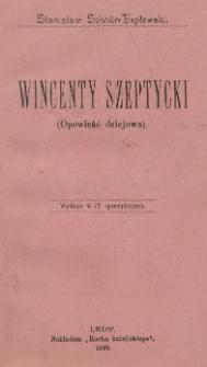 Wincenty Szeptycki : (opowieść dziejowa)