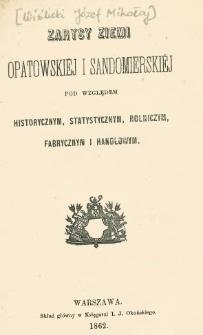 Zarysy ziemi opatowskiéj i sandomierskiéj pod względem historycznym, statystycznym, rolniczym i handlowym