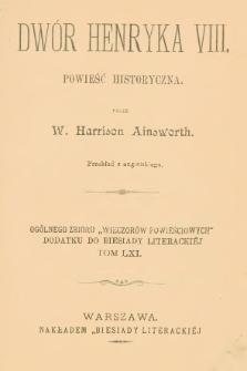 Dwór Henryka VIII : powieść historyczna