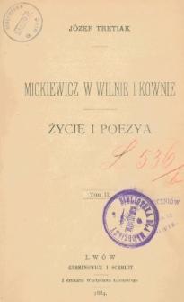 Mickiewicz w Wilnie i Kownie : życie i poezya. T. 2
