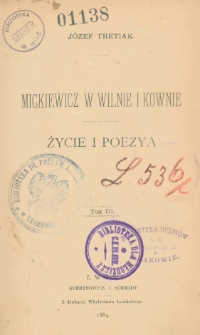 Mickiewicz w Wilnie i Kownie : życie i poezya. T. 3