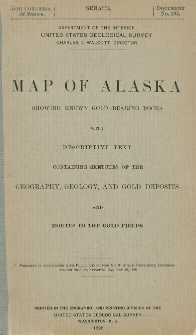 Map of Alaska : showing known gold-bearing rocks with descriptive text containing sketches of the geography, geology, and gold deposits and routes to the gold fields