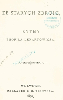 Ze starych zbroic : rytmy Teofila Lenartowicza
