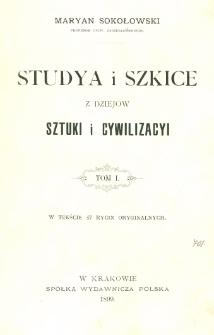 Studya i szkice z dziejów sztuki i cywilizacyi. T. 1.