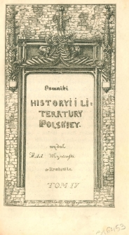 Pomniki historyi i literatury polskiey. T. 4