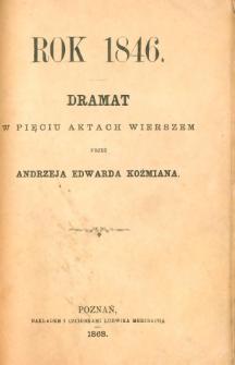 Rok 1846 : dramat w pięciu aktach wierszem