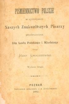 Piśmiennictwo polskie w życiorysach naszych znakomitszych pisarzy, przedstawione dla ludu polskiego i młodzieży
