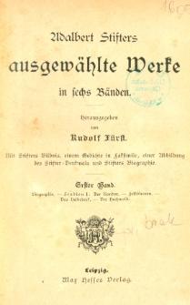 Ausgewählte Werke in sechs Bänden : mit Stifters Bildnis, einem Gedichte in Faksimile, einer Abbildung des Stifter-Denkmals und Stifters Biographie. 1-3