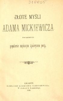 Złote myśli Adama Mickiewicza poprzedzone popularnie napisanym życiorysem poety