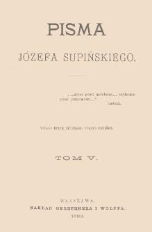 Pisma Józefa Supińskiego. T. 5