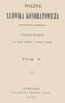 Poezye Ludwika Kondratowicza (Władysława Syrokomli). T. 5.