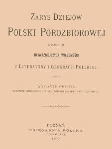 Zarys dziejów Polski porozbiorowej z dodaniem najważniejszych wiadomości z literatury i geografii polskiej