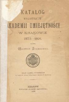 Katalog wydawnictw Akademii Umiejętności w Krakowie : 1873-1891
