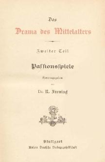 Das Drama des Mittelalters. T. 2, Passionsspiele