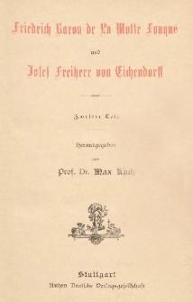 Friedrich Baron de La Motte Fouqué und Josef Freiherr von Eichendorff. T. 2