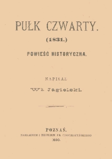 Pułk czwarty (1831) : powieść historyczna