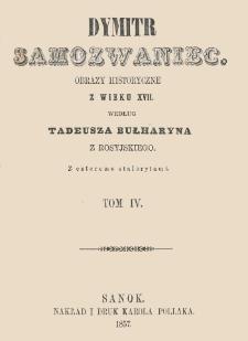 Dymitr Samozwaniec : obrazy historyczne z wieku XVII. T. 4