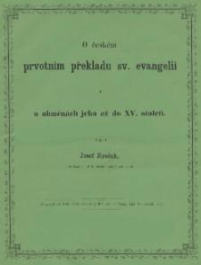 O českém prvotním překladu sv. evangelií a o obměnách jeho až do XV. století