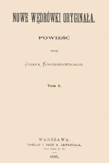 Nowe wędrówki oryginała : powieść. T. 1